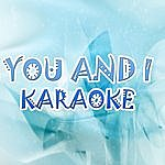Official You And I (In The Style Of Lady Gaga) (Karaoke)