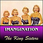 The King Sisters Imagination