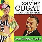 Xavier Cugat Xavier Cugat: Grandes Éxitos De La Conga El Mambo Y La Samba