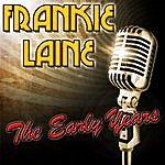 Frankie Laine Frankie Laine: The Early Years