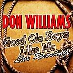 Don Williams Good Ole Boys Like Me: Live Recordings