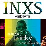 INXS Mediate (Ralphi Rosario Remixes)