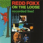 Redd Foxx On The Loose: Recorded Live!