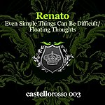 Renato Even Simple Things Can Be Difficult