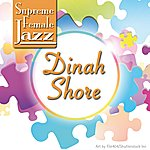 Dinah Shore Supreme Female Jazz: Dinah Shore