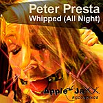 Peter Presta Whipped (All Night)