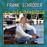 Frank Schröder La Isla Mallorca