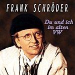 Frank Schröder Du Und Ich IM Alten Vw