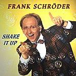 Frank Schröder Shake It Up