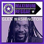 Glen Washington Maximum Reggae