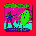 Robyn Hitchcock Chronolology (The Very Best Of Robyn Hitchcock)