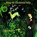 Clive Palmer Along The Enchanted Way