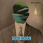 MUTEMATH Odd Soul (Deluxe Version)