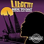 Libretto Ride To Dat (Ride Hard Remix) (Feat. Guilty Simpson) - Single