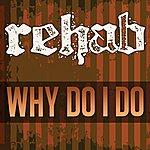 Rehab Why Do I Do - Single