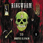 Ringworm Birth Is Pain