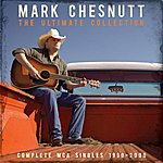 Mark Chesnutt The Ultimate Collection