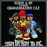 Fokis Show 'em How To M.C. (Ft. Grandmaster Caz) - Single