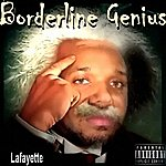 Lafayette Borderline Genius