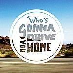 Finn Who's Gonna Drive You Home - Single
