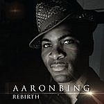 Aaron Bing Rebirth