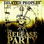 Dilated Peoples The Release Party