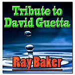 Ray Baker Tribute To David Guetta (Cover, Dance, Commercial)