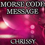 Chrissy Morse Code Message