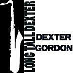 Dexter Gordon Long Tall Dexter