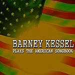 Barney Kessel Plays The American Songbook