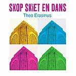 Theo Erasmus Skop Skiet En Dans