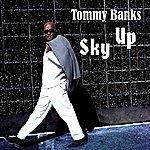 Tommy Banks Sky Up