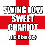 The Classics Swing Low Sweet Chariot
