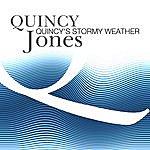 Quincy Jones Quincy's Stormy Weather