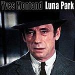 Yves Montand Luna Park
