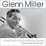 Glenn Miller A Nightingale Sang In Berkeley Square (In Chronological Order, Vol. 7)