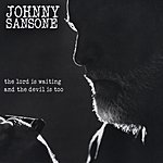 Johnny Sansone The Lord Is Waiting The Devil Is Too