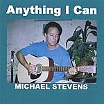 Michael Stevens Anything I Can