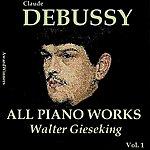 Walter Gieseking Claude Debussy, Vol. 3: All Piano Works (Award Winners)