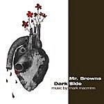 Mark Macminn Mr. Browns Darkside