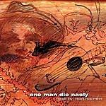 Mark Macminn One Man Die-Nasty