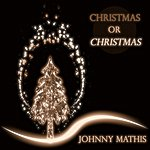 Johnny Mathis Christmas Or Christmas