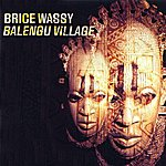 Brice Wassy Balengu Village - The Music Of The West Cameroon