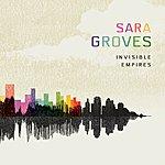 Sara Groves Invisible Empires