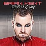 Brian Kent I'll Find A Way (Uk Import)