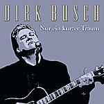 Dirk Busch Nur Ein Kurzer Traum (Single)