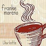 Frankie Moreno Uku-Latte