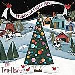 John Two-Hawks Heaven And Nature Sing (The Spirit Of Christmas)