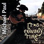 Michael Paul It's Cowboy Time