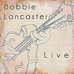 Bobbie Lancaster Bobbie Lancaster Live